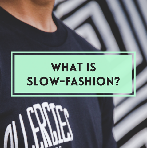 what is slow fashion, sustainable clothing co, ethical streetwear, sustainable street wear, ethical clothing