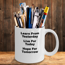 LEARN FROM YESTERDAY, Live For Today, Hope For Tomorrow, White Coffee Cups