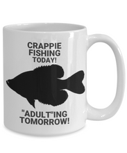 Crappie Fishing Today! Adulting Tomorrow! White Coffee Cups