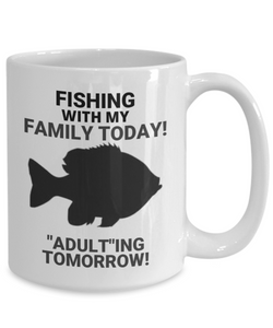 "Fishing With My Family Today! ""Adult""ing Tomorrow! White Coffee Cups"