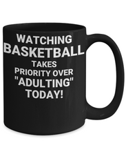 "WATCHING BASKETBALL HAS PRIORITY Over ""Adulting"" Today! CC BLACK"
