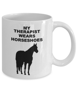 My Therapist Wears Horseshoes White Coffee Cups