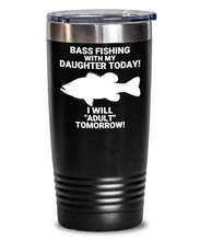 Bass Fishing With My Daughter Today! Black Tumbler