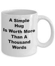 A Simple Hug Can Be Worth More Than A Thousand Words White Coffee Cups