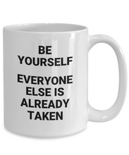 Be Yourself  Everyone Else Is Already Taken
