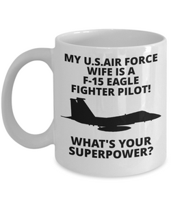 My U.S. Air Force Wife Is A F-15 Eagle Fighter Pilot! White Coffee Cups