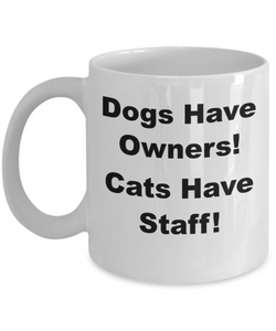 Dogs Have Owners, Cats Have Staff, White, Ceramic, Coffee Cups