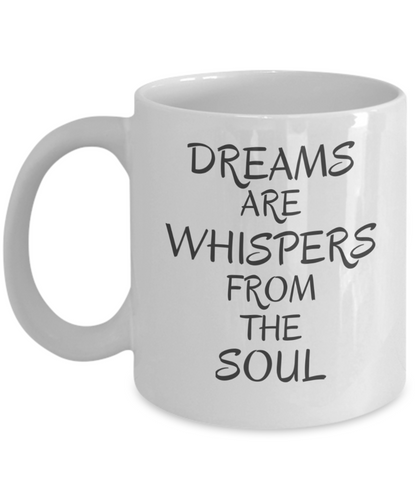 Dreams Are Whispers From The Soul White Coffee Cups