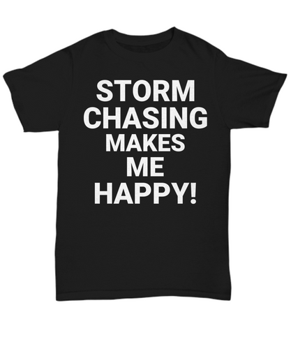 Storm Chasing Makes Me Happy! WHITE