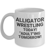 "ALLIGATOR WRESTLING TODAY! ""Adult""ing Tomorrow! Ceramic,White,Coffee Cups"