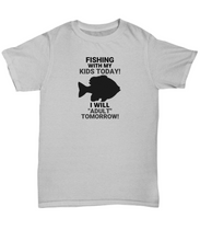 FISHING WITH MY KIDS TODAY! Gray, Cotton, Adult, T-Shirt