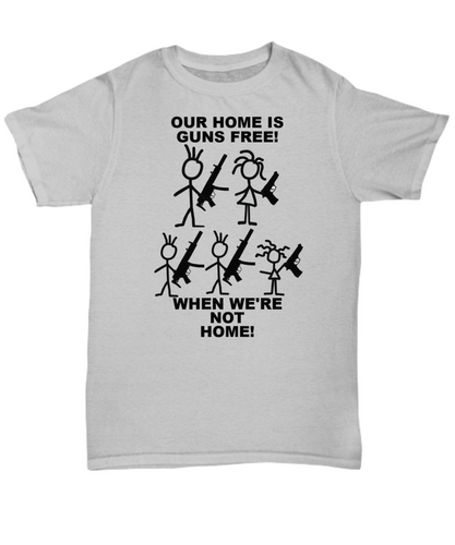 Our Home Is Guns Free When We're Not Home Gray T-Shirt