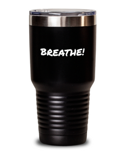 """Breathe!"" Black Tumblers"