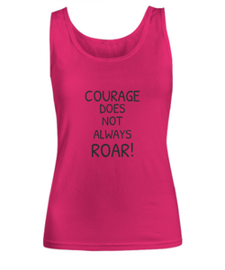 Courage Does Not Always Roar Womens Tank Top