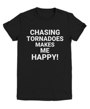 Chasing Tornadoes Makes Me Happy! WHITE