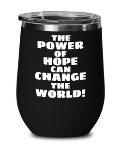 The Power Of Hope Black Wine Glass