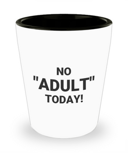 "NO ""ADULT"" TODAY!"