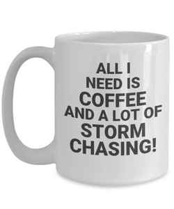 All I Need Is Coffee And A Lot Of Storm Chasing!cc