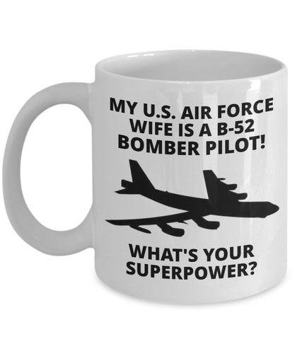 My U.S. Air Force Wife Is A B-52 Bomber Pilot! White Coffee Cups