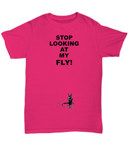 Stop Looking At My Fly! Adult T-Shirts