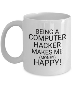Being A Computer Hacker Makes Me (Money) Happy!