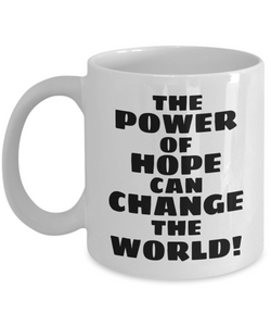 The Power Of Hope White Coffee Cups
