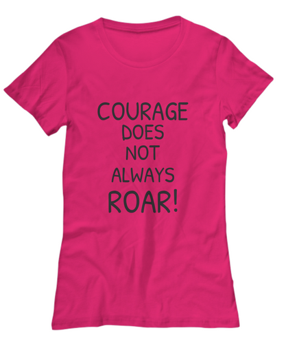 Courage Does not Always Roar Adult T Shirt