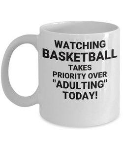 "WATCHING BASKETBALL Has Priority Over ""Adulting"" Today! CC White"