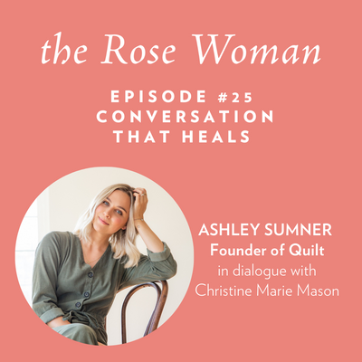 Episode #25: Ashley Sumner, Conversation That Heals