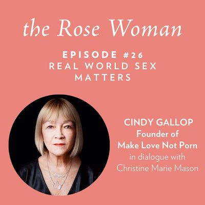 Episode #26: Cindy Gallop, Real World Sex Matters