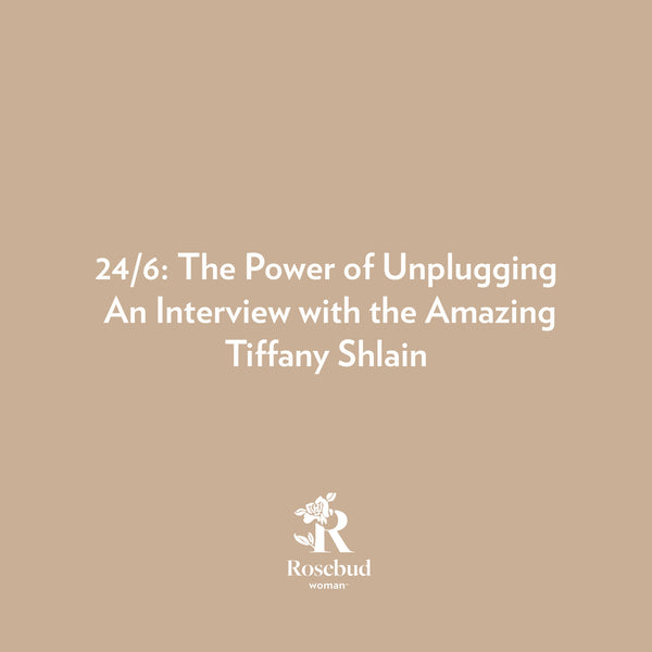24/6: The Power of Unplugging- An Interview with the Amazing Tiffany Shlain