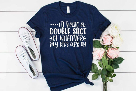 I'll have a double shot...