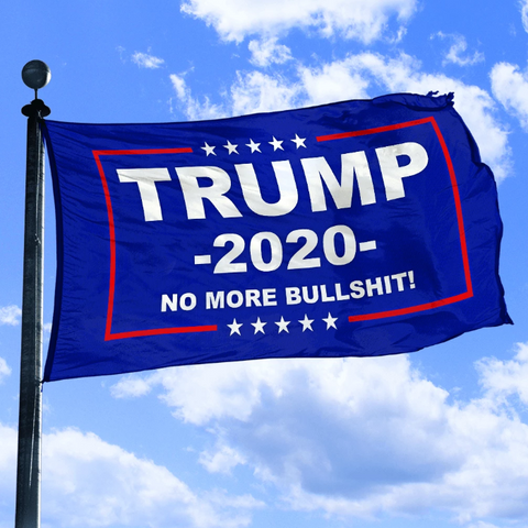 Donald Trump No More Bullshit 2020 Flag
