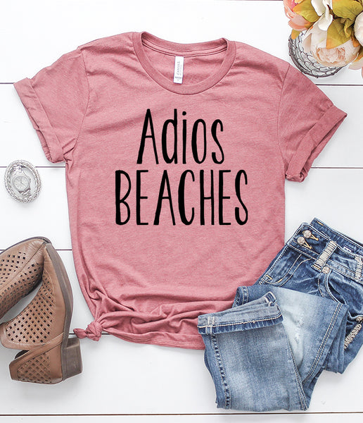 Adios Beaches T-Shirt