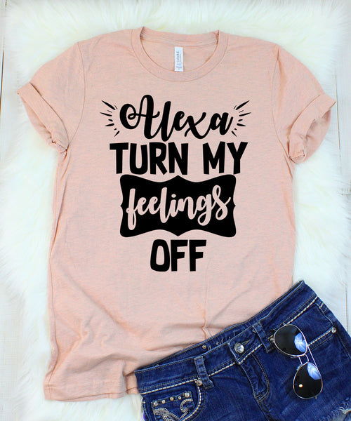 Alexa Turn My Feelings Off T-Shirt