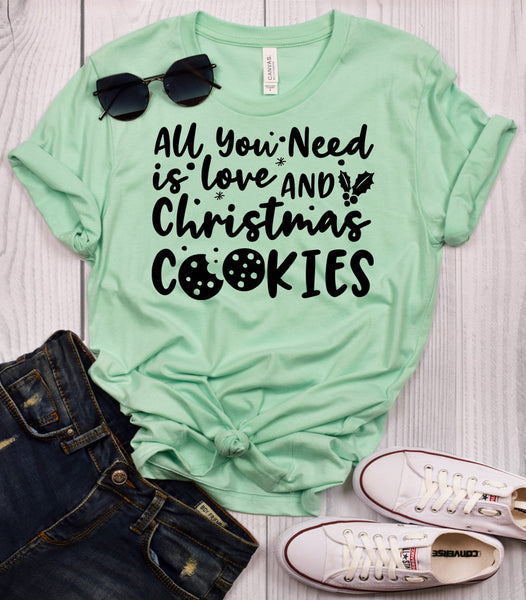 All You Need is Love and Christmas Cookies T-Shirt