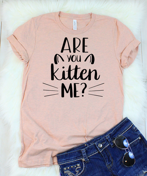 Are You Kitten Me T-Shirt