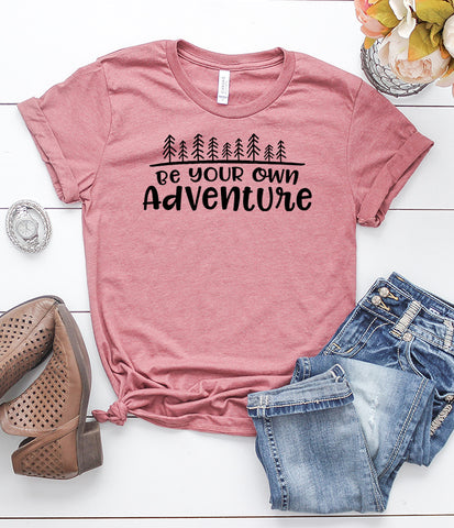 Be Your Own Adventure T-Shirt