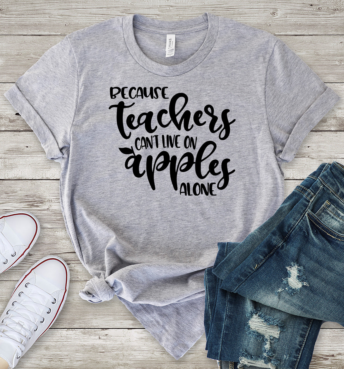 Because Teacher's Can't Live on Apples Alone T-Shirt