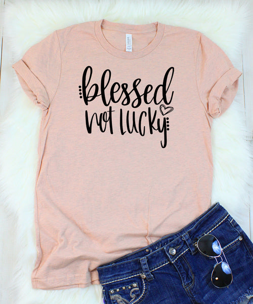 Blessed Not Lucky T-Shirt