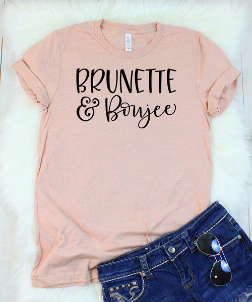 Brunette and Boujee T-Shirt