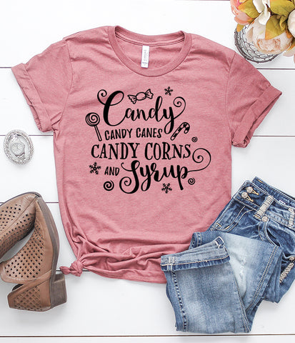 Candy Candy Canes Candy Corns and Syrup T-Shirt