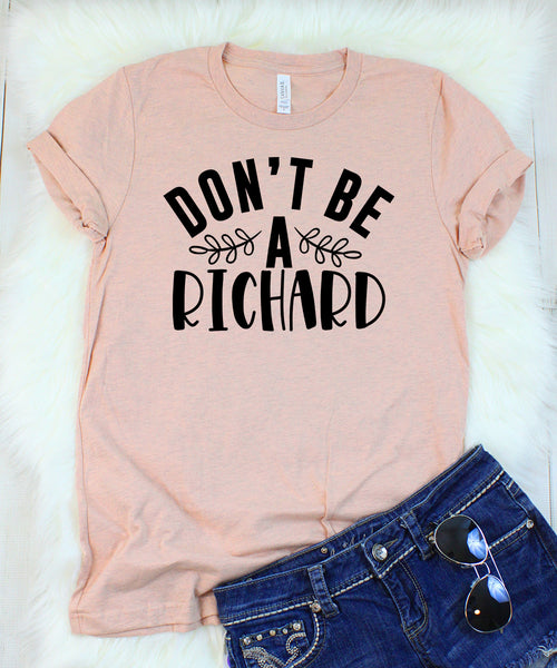Don't Be a Richard Heather Peach T-Shirt