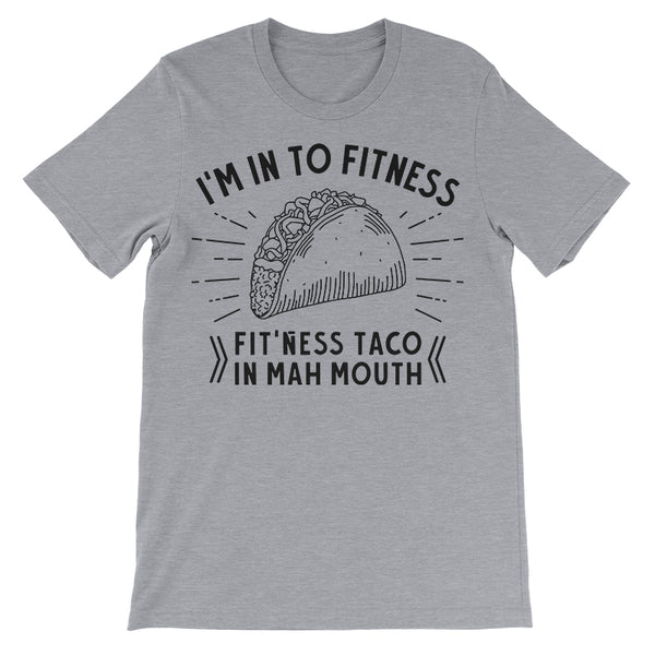 I'm into Fit'ness Taco in Mah Mouth T-Shirt