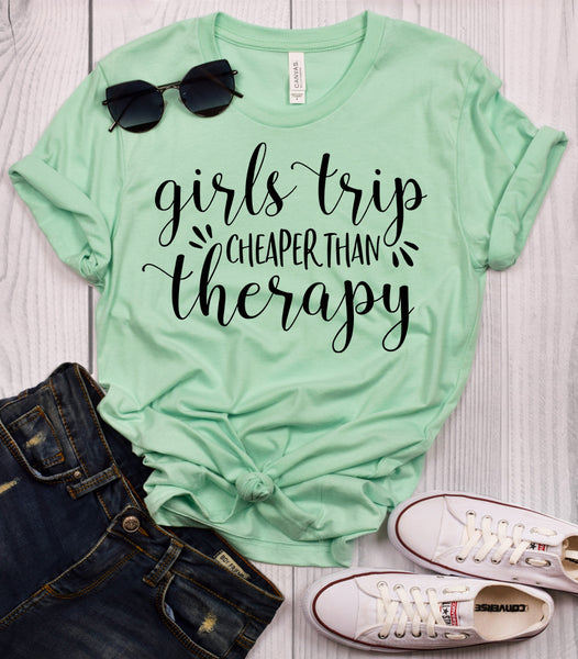 Girls Trip Cheaper Than Therapy T-Shirt