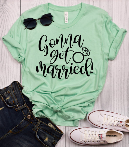 Gonna Get Married T-Shirt
