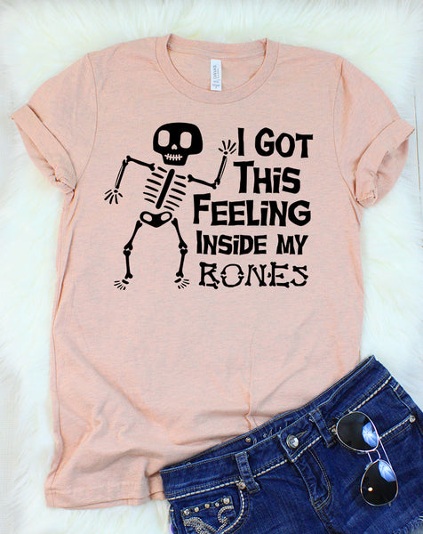 I Got This Feeling Inside My Bones T-Shirt