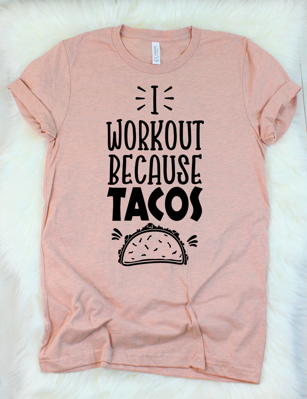 I Workout Because Tacos T-Shirt