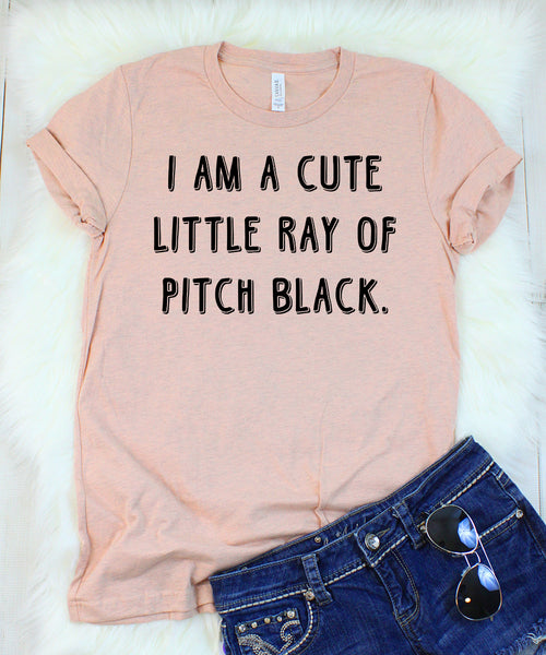 I am a Cute Little Ray of Pitch Black T-Shirt
