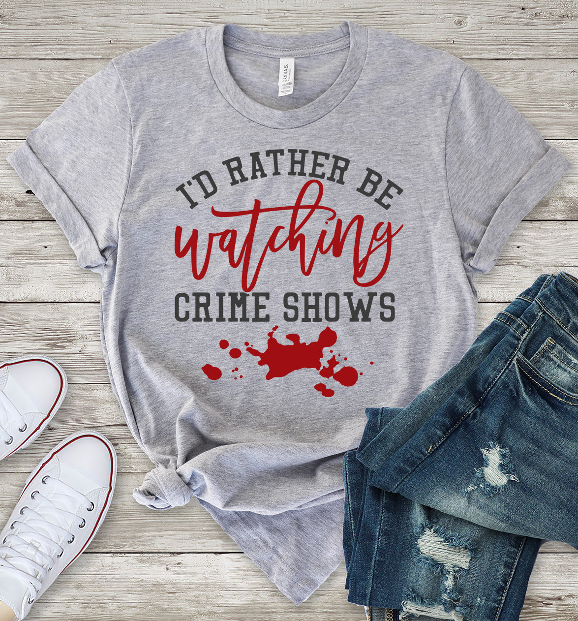 I'd Rather Be Watching Crime Shows (True Crime) T-Shirt